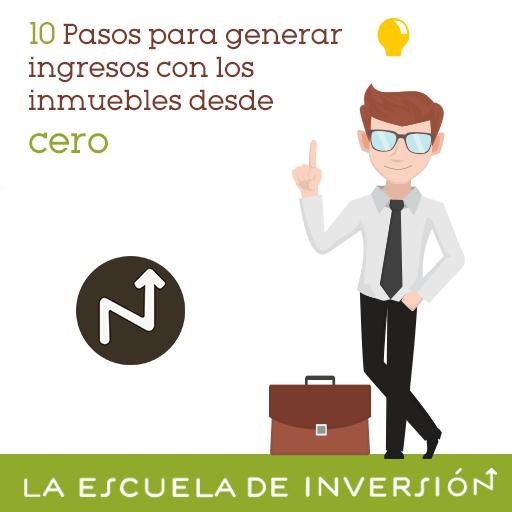 10-Pasos-para-generar-ingresos-con-los-inmuebles-desde-cero (1)
